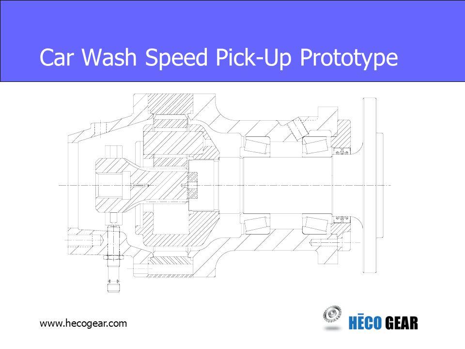 www.hecogear.com Car Wash Speed Pick-Up Prototype