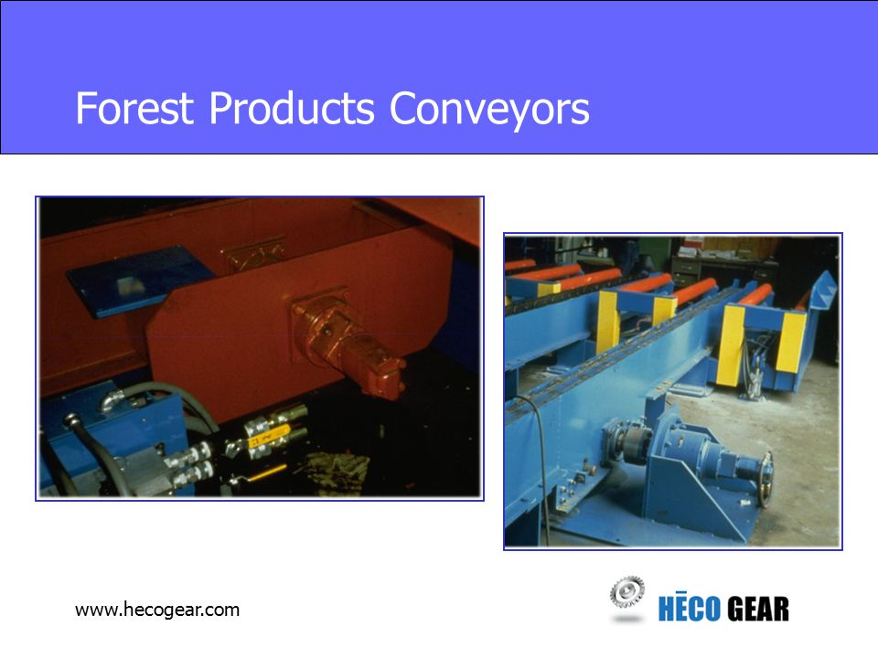 www.hecogear.com Forest Products Conveyors