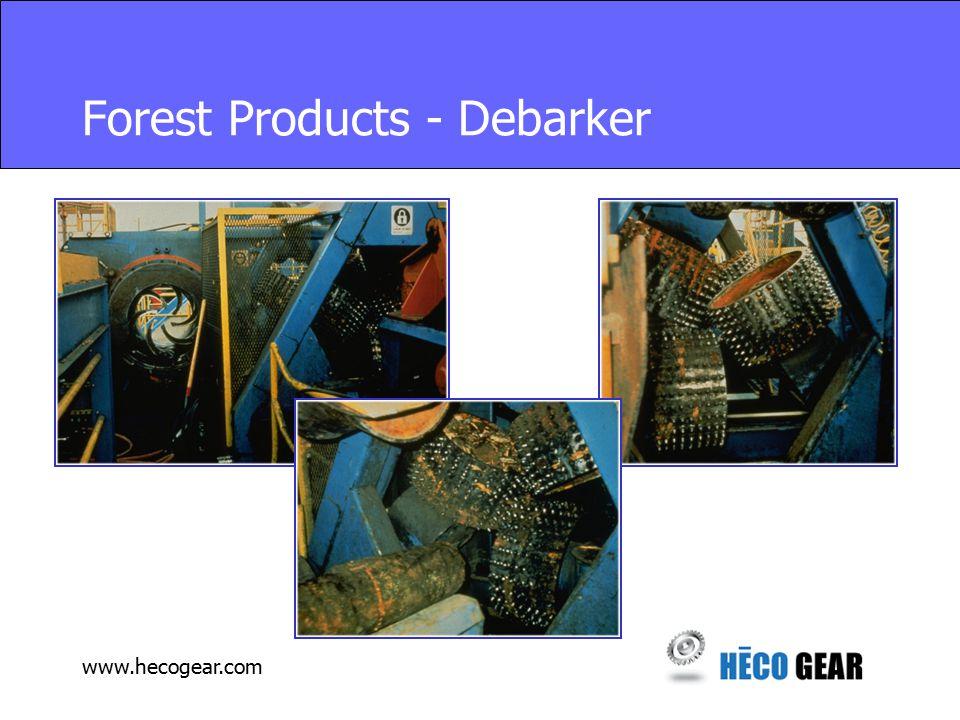 www.hecogear.com Forest Products - Debarker