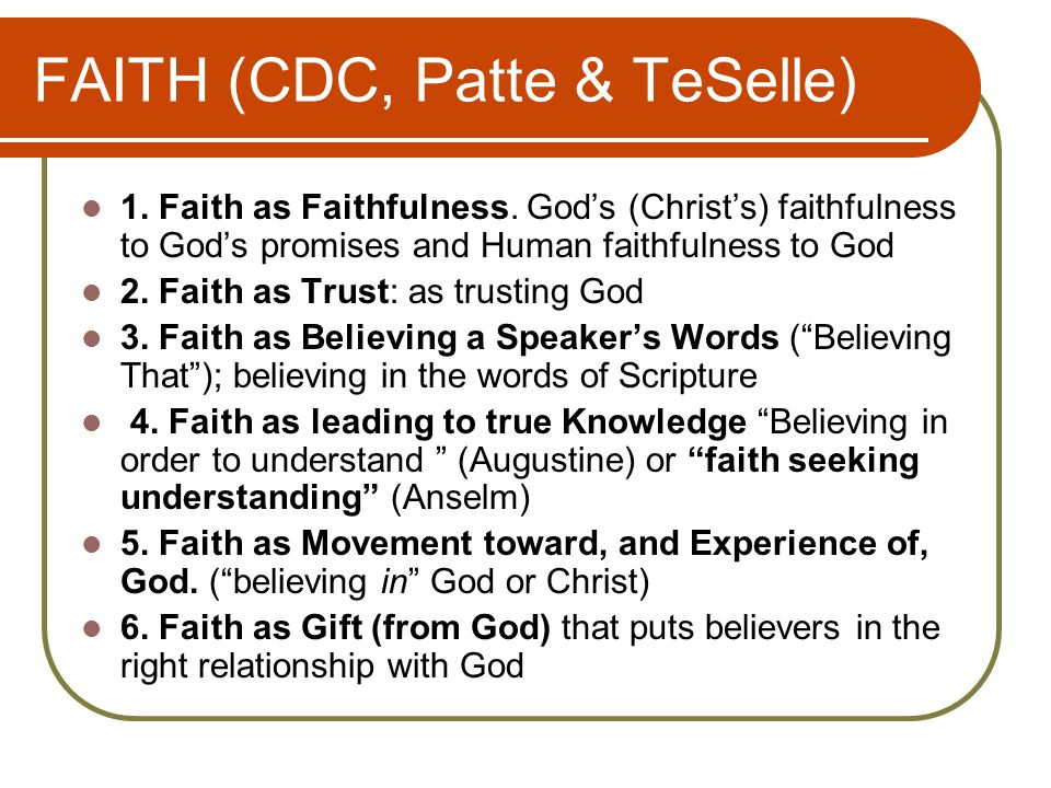 FAITH (CDC, Patte & TeSelle) 1. Faith as Faithfulness.