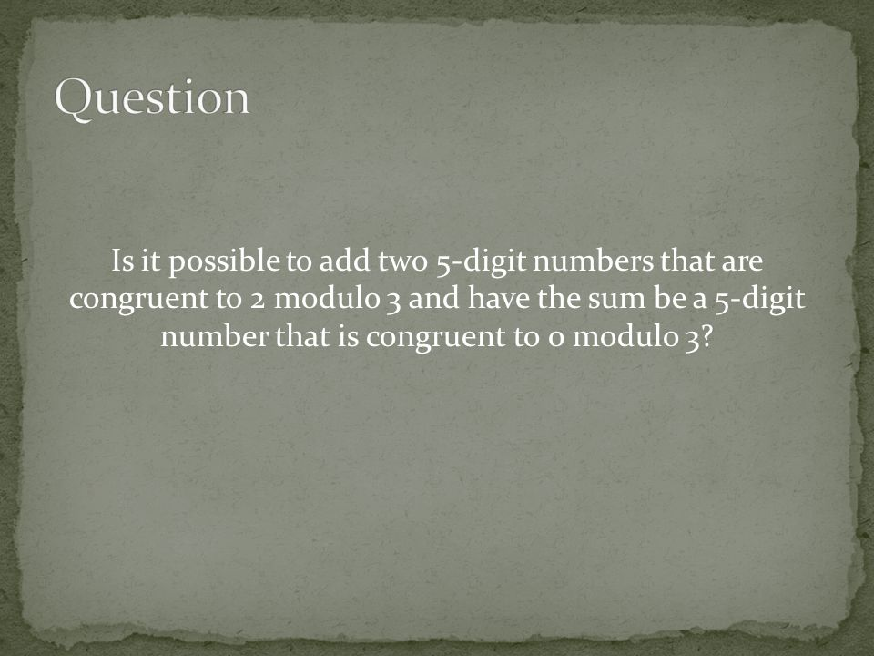 Is it possible to add two 5-digit numbers that are congruent to 2 modulo 3 and have the sum be a 5-digit number that is congruent to 0 modulo 3
