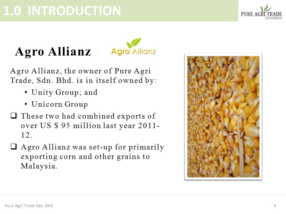 Agro Allianz, the owner of Pure Agri Trade, Sdn. Bhd. is in itself owned by: Unity Group; and Unicorn Group  These two had combined exports of over U