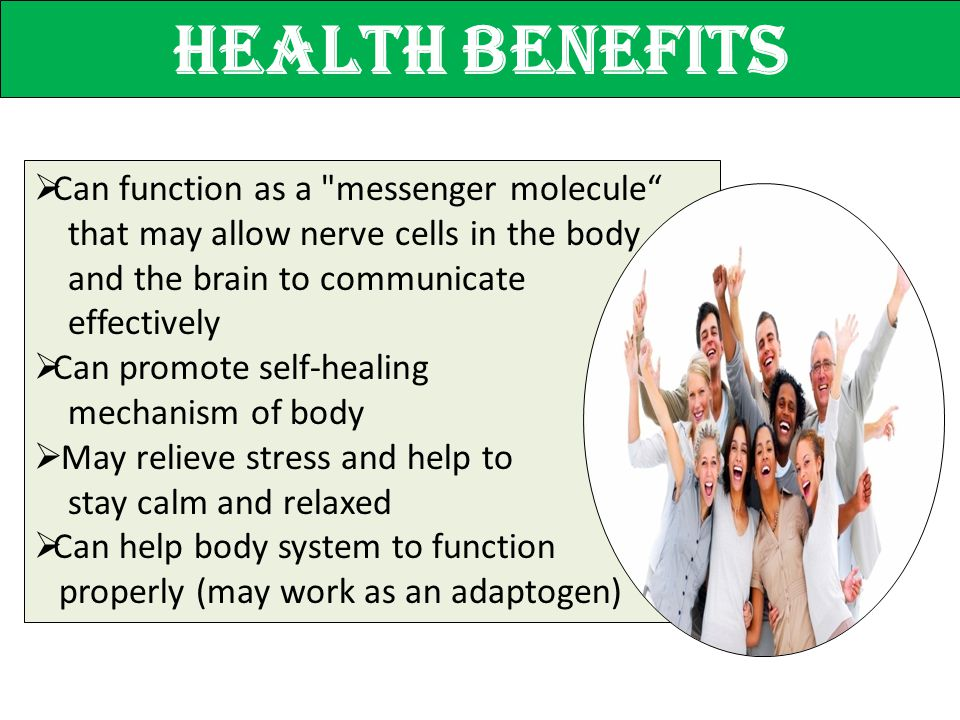 Health benefits  Can function as a