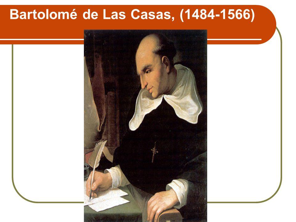 Bartolomé de Las Casas, (1484-1566)