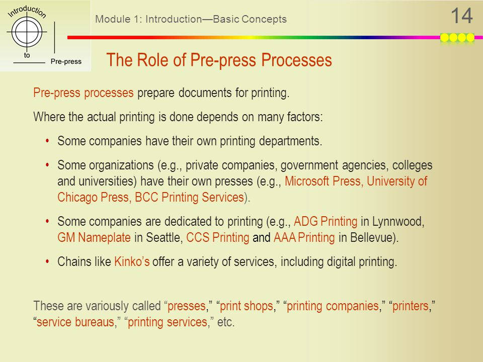 Module 1: Introduction—Basic Concepts 14 Pre-press processes prepare documents for printing.