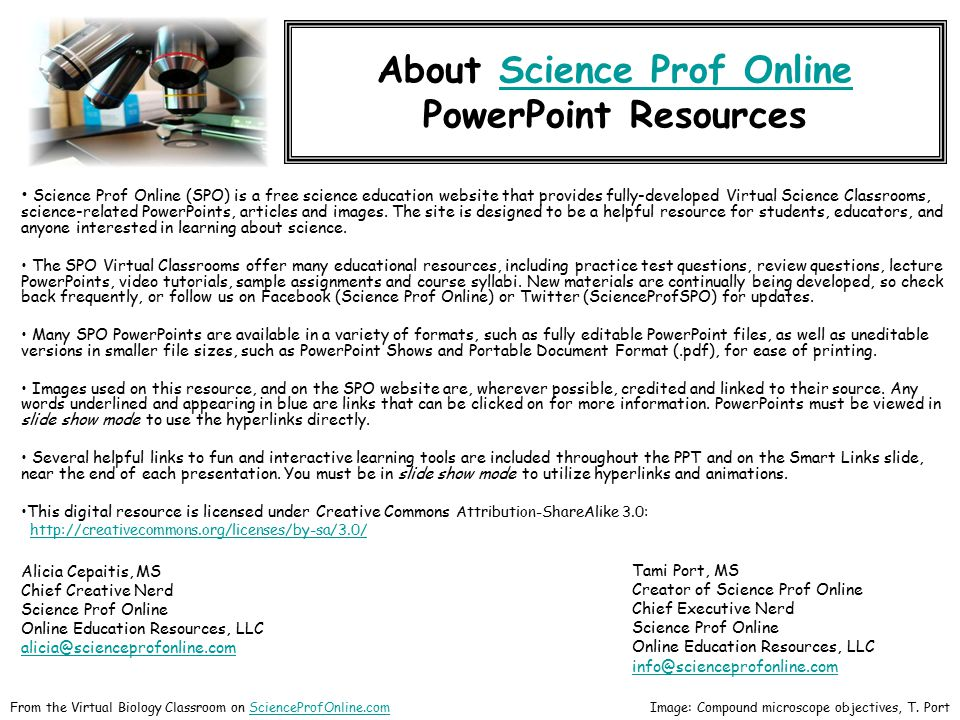 About Science Prof OnlineScience Prof Online PowerPoint Resources Science Prof Online (SPO) is a free science education website that provides fully-developed Virtual Science Classrooms, science-related PowerPoints, articles and images.