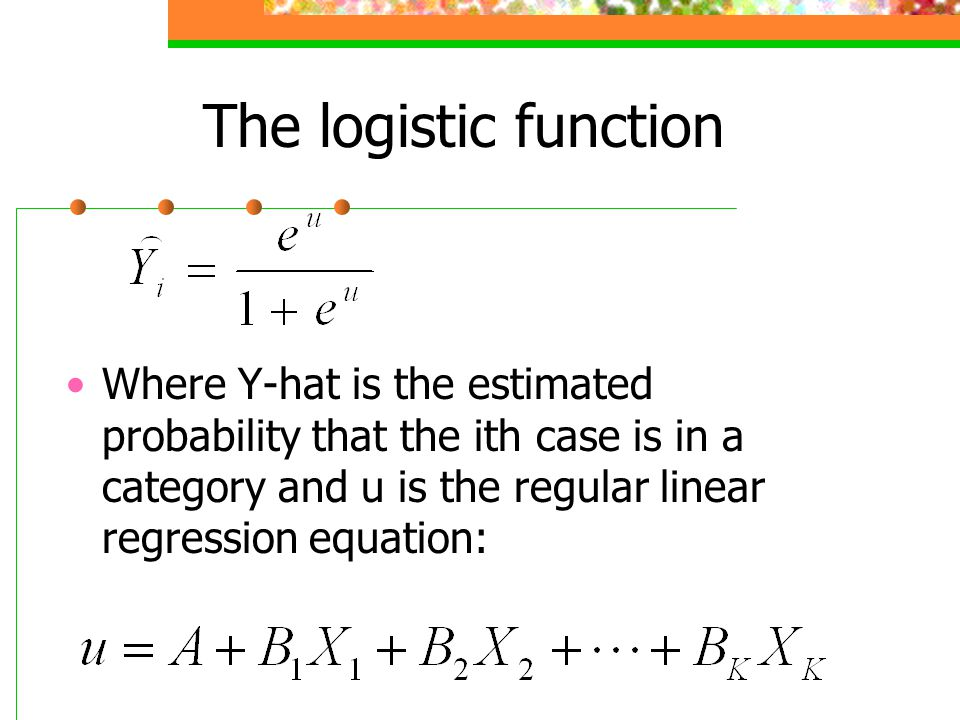 Where Y-hat is the estimated probability that the ith case is in a category and u is the regular linear regression equation: