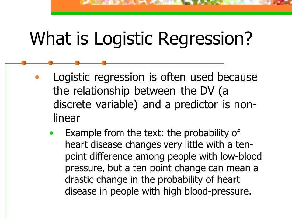 What is Logistic Regression? Logistic regression is often used because the relationship between the DV (a discrete variable) and a predictor is non- l