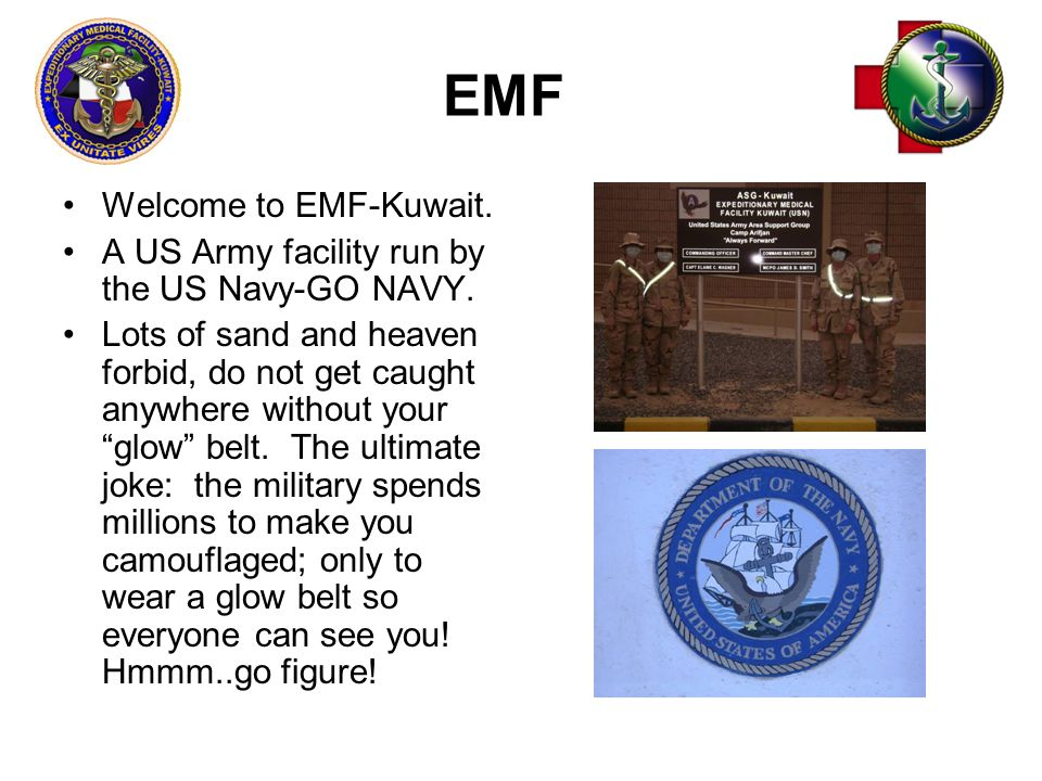 EMF Welcome to EMF-Kuwait. A US Army facility run by the US Navy-GO NAVY.