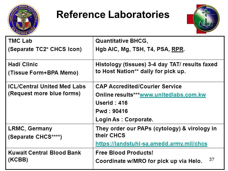 37 Reference Laboratories TMC Lab (Separate TC2* CHCS Icon) Quantitative BHCG, Hgb AIC, Mg, TSH, T4, PSA, RPR.