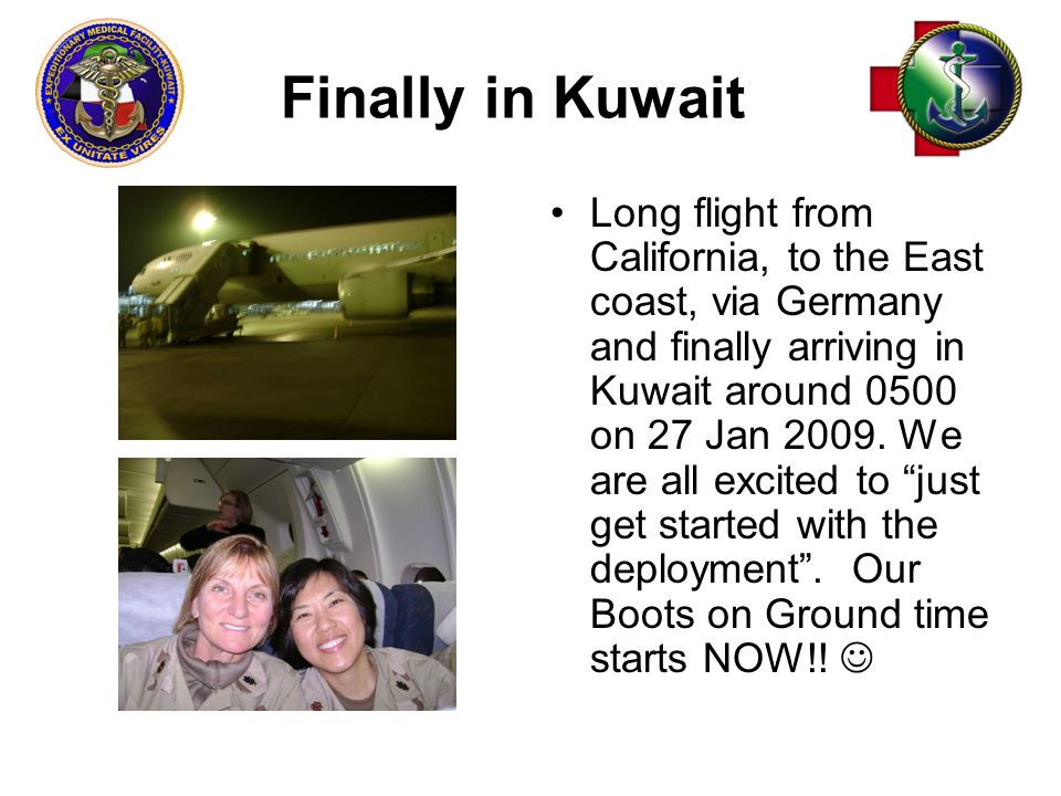 Finally in Kuwait Long flight from California, to the East coast, via Germany and finally arriving in Kuwait around 0500 on 27 Jan 2009.