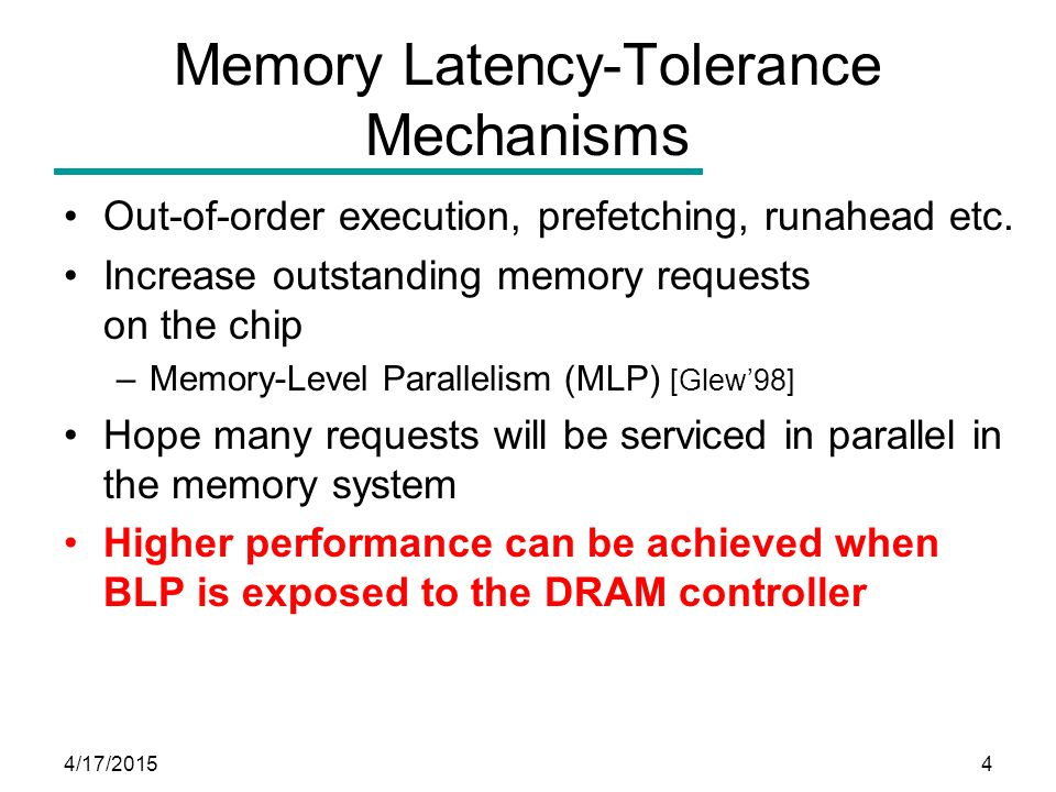 4/17/20155 Problems On-chip buffers e.g., Miss Status Holding Registers (MSHRs) are limited in size –Limit the BLP exposed to the DRAM controller –E.g., requests to the same bank fill up MSHRs In CMPs, memory requests from different cores are mixed together in DRAM request buffers –Destroy the BLP of each application running on CMPs Request Issue policies are critical to BLP exploited by DRAM controller