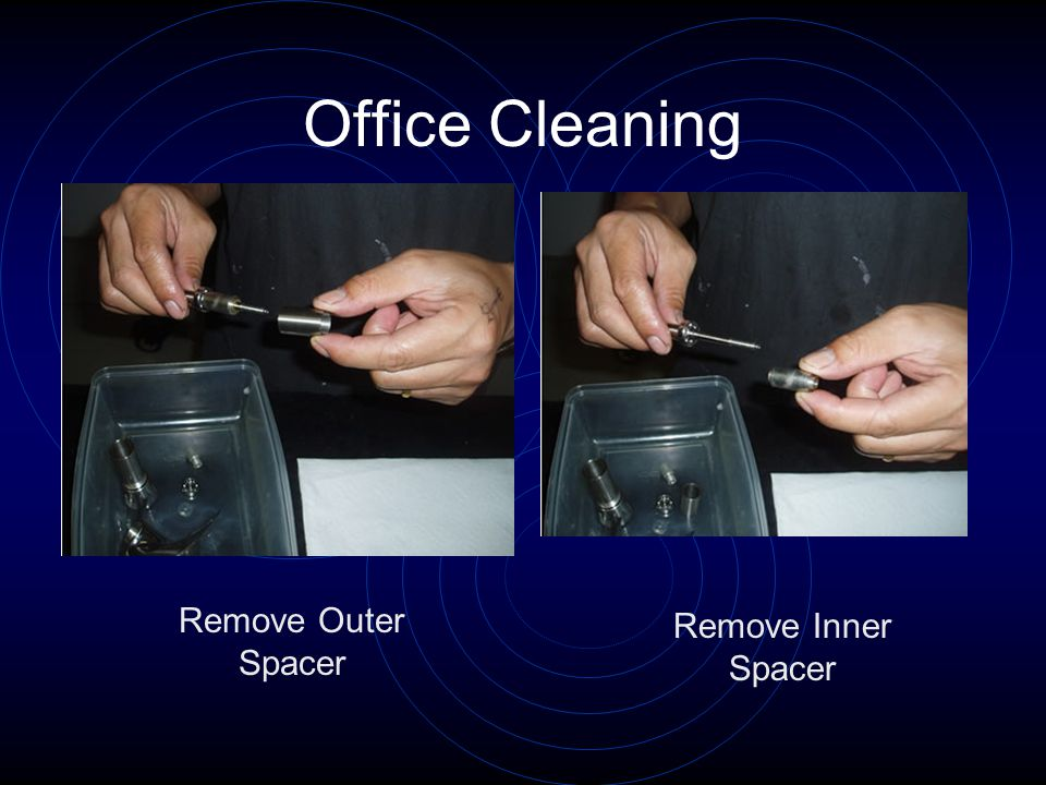 Office Cleaning Remove Outer Spacer Remove Inner Spacer