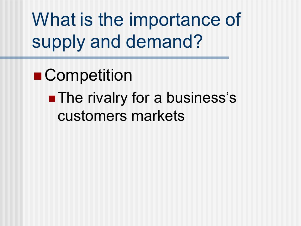 What is the importance of supply and demand.