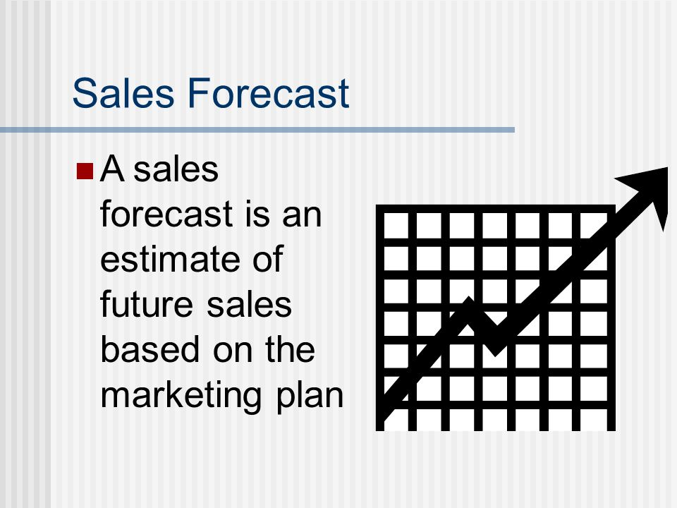 Sales Forecast A sales forecast is an estimate of future sales based on the marketing plan