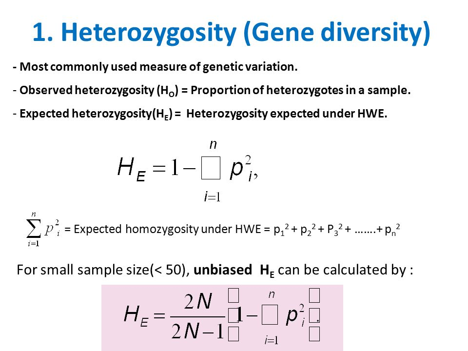 1. Heterozygosity (Gene diversity) - Most commonly used measure of genetic variation.