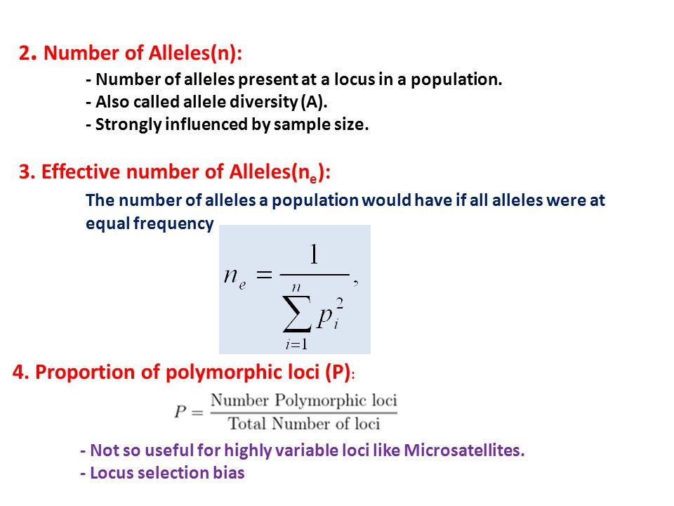 2. Number of Alleles(n): - Number of alleles present at a locus in a population.