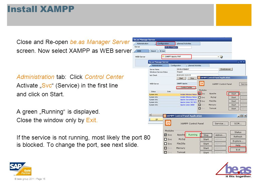 © beas group 2011 / Page 16 Close and Re-open be.as Manager Server screen. Now select XAMPP as WEB server. Administration tab: Click Control Center Ac