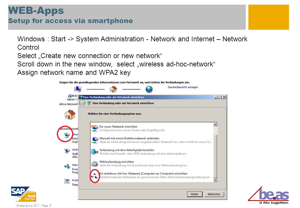 © beas group 2011 / Page 27 WEB-Apps Setup for access via smartphone Windows : Start -> System Administration - Network and Internet – Network Control