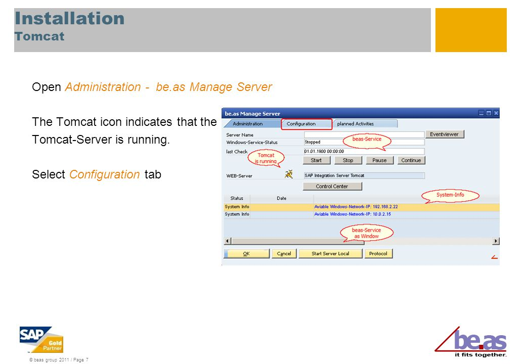 © beas group 2011 / Page 7 Installation Tomcat Open Administration - be.as Manage Server The Tomcat icon indicates that the Tomcat-Server is running.