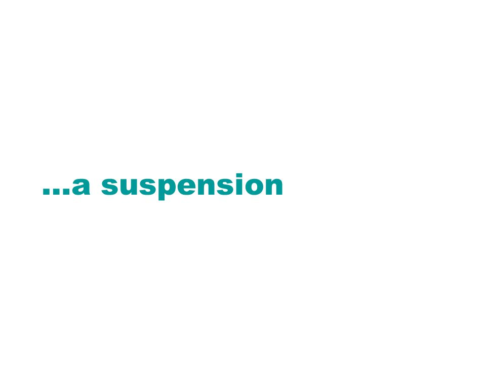 …a suspension