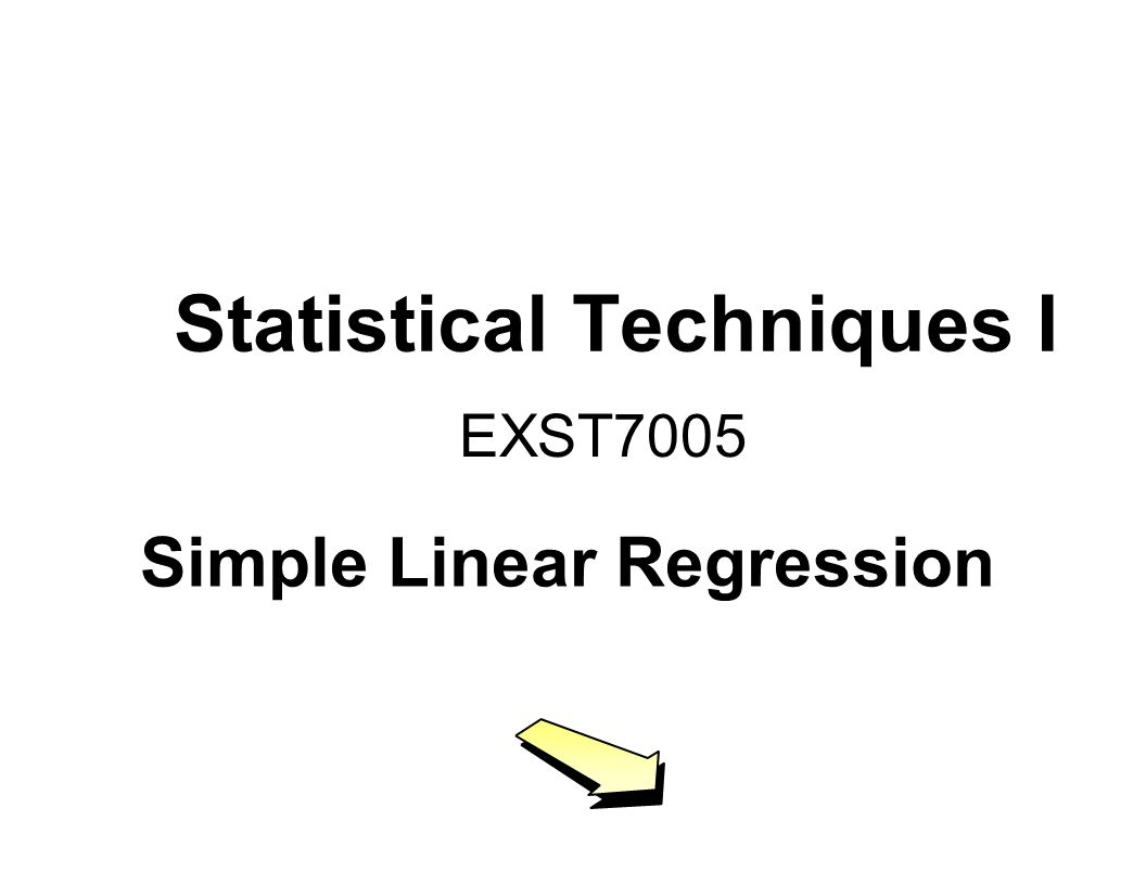 Statistical Techniques I EXST7005 Simple Linear Regression