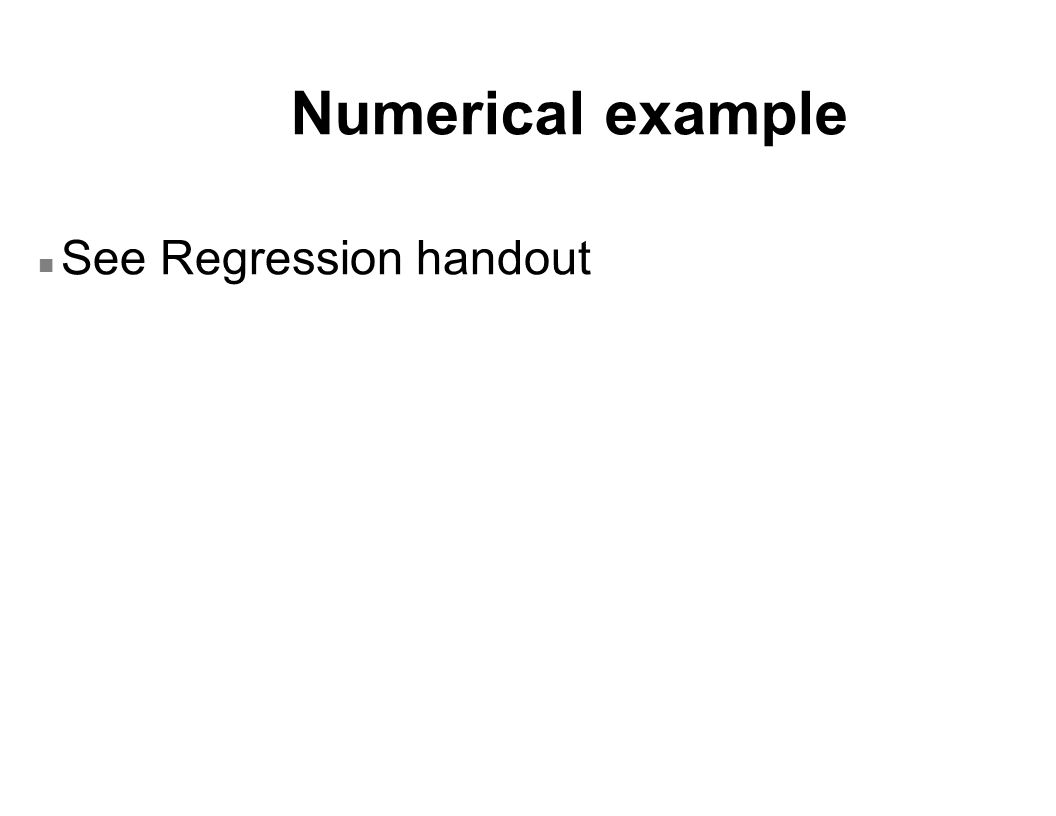 Numerical example n See Regression handout