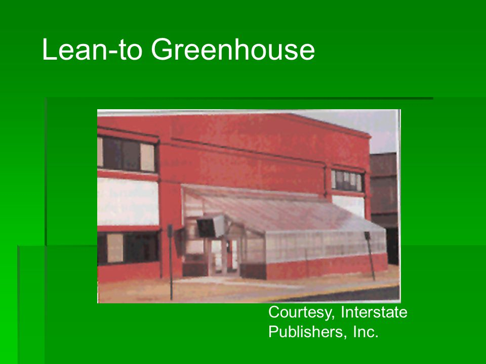 Courtesy, Interstate Publishers, Inc. Lean-to Greenhouse