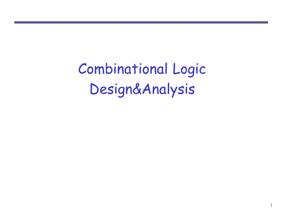 1 Combinational Logic Design&Analysis