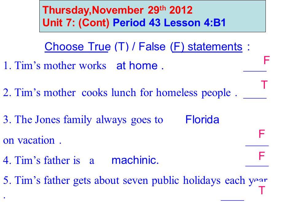 Thursday,November 29 th 2012 Unit 7: (Cont) Period 43 Lesson 4:B1