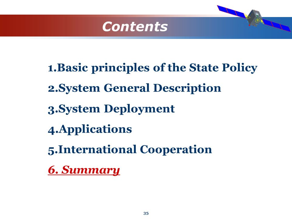 35 Contents 1.Basic principles of the State Policy 2.System General Description 3.System Deployment 4.Applications 5.International Cooperation 6.