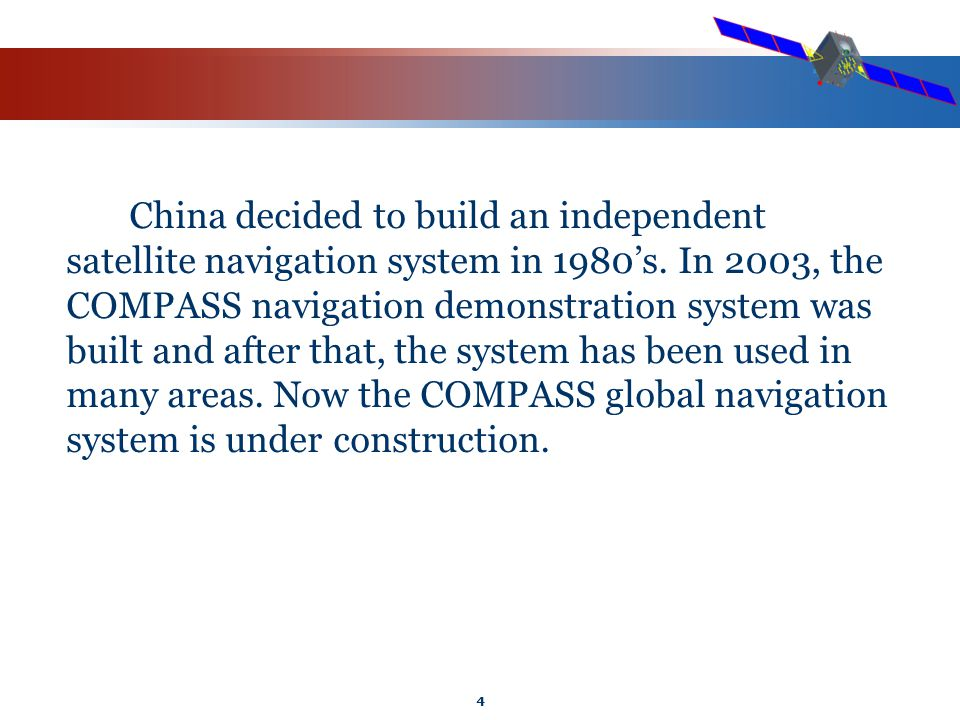 4 China decided to build an independent satellite navigation system in 1980's.