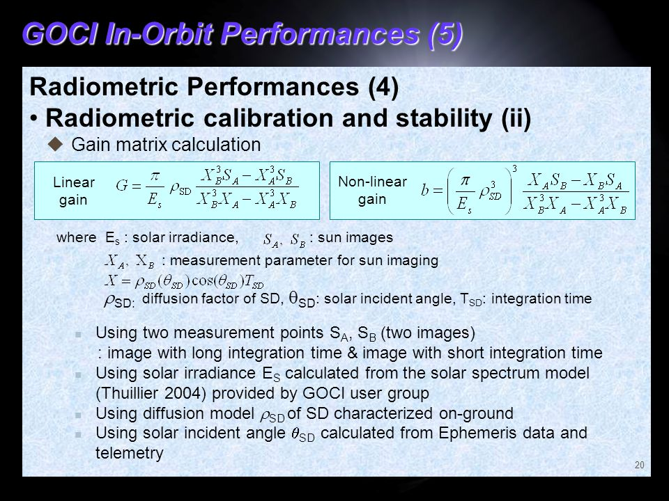 GOCI In-Orbit Performances (5) Radiometric Performances (4) Radiometric calibration and stability (ii) 20 Using two measurement points S A, S B (two i