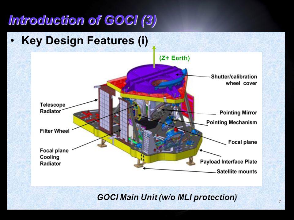 Introduction of GOCI (3) Key Design Features (i) 7 (Z+ Earth) GOCI Main Unit (w/o MLI protection)