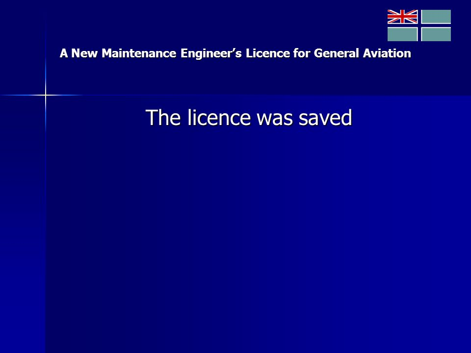 A New Maintenance Engineer's Licence for General Aviation The licence was saved