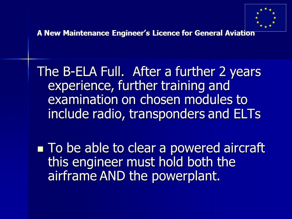 A New Maintenance Engineer's Licence for General Aviation The B-ELA Full.