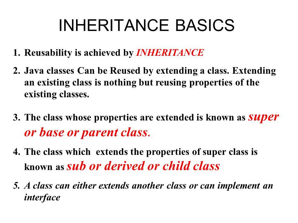 A B class B extends A { …..} A super class B sub class A B > class B implements A { …..
