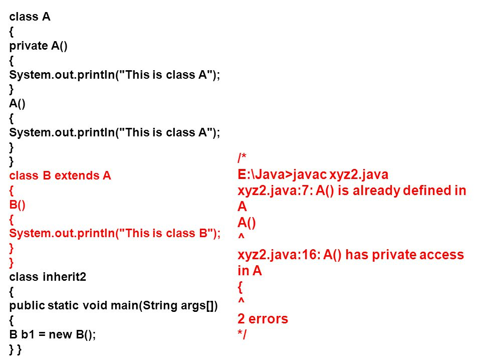 class A { private A() { System.out.println(