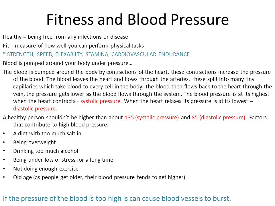 Fitness and Blood Pressure Healthy = being free from any infections or disease Fit = measure of how well you can perform physical tasks * STRENGTH, SP