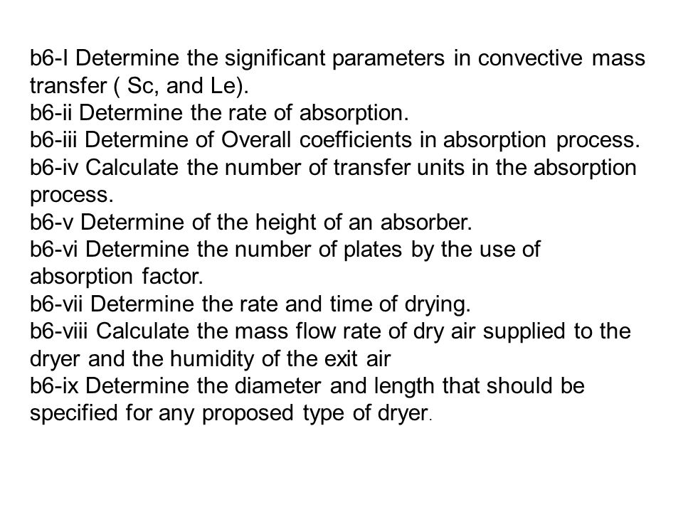 b6-I Determine the significant parameters in convective mass transfer ( Sc, and Le).