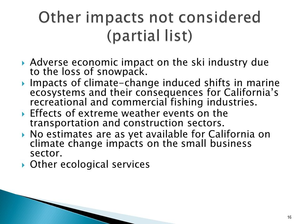  Adverse economic impact on the ski industry due to the loss of snowpack.