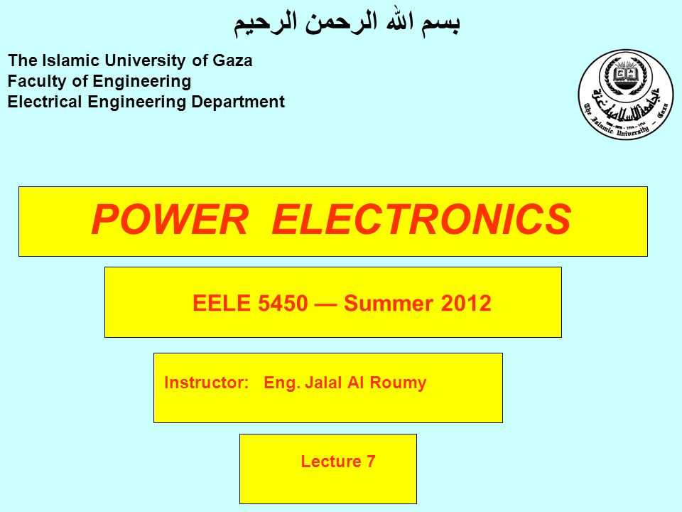 POWER ELECTRONICS Instructor: Eng.