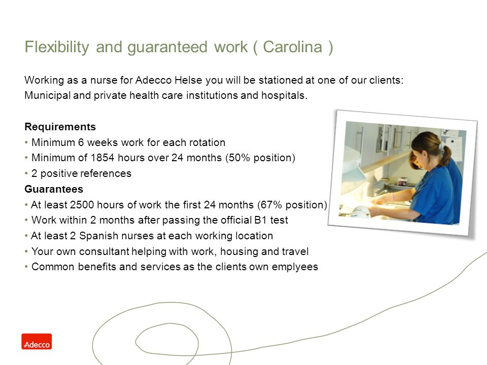 No financial obligations When you work for Adecco you have no financial obligation towards us.