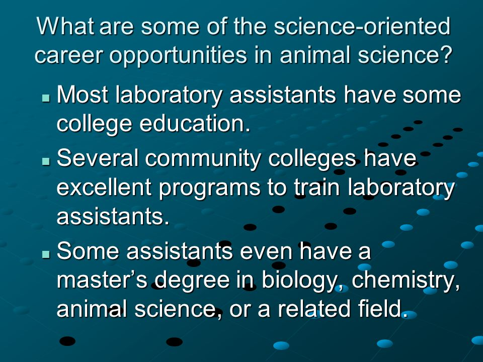 What are some of the science-oriented career opportunities in animal science.