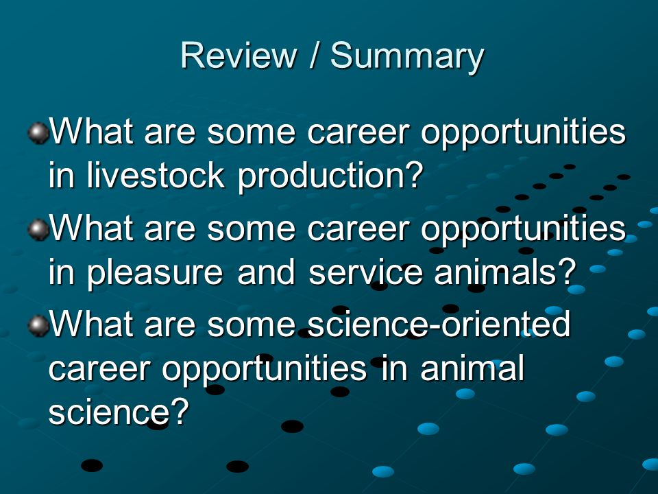 Review / Summary What are some career opportunities in livestock production.