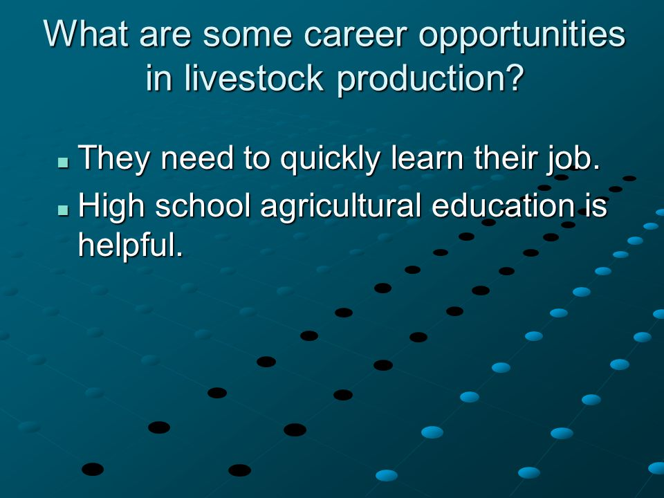 What are some career opportunities in livestock production.