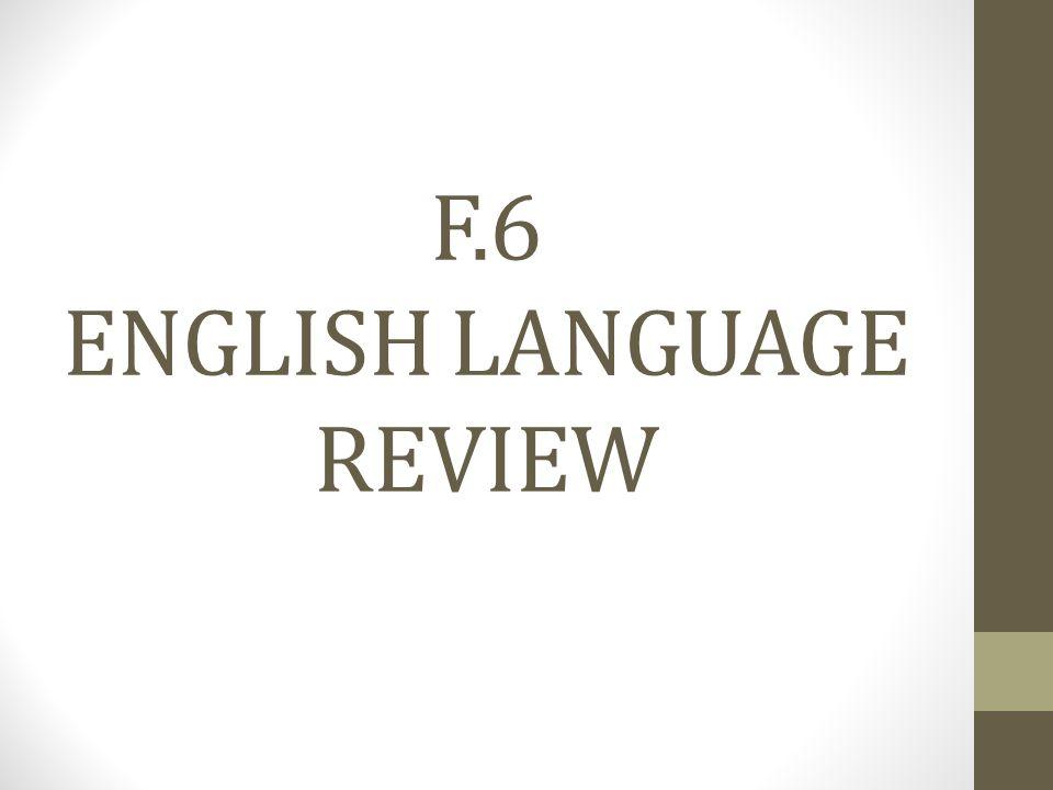 F.6 ENGLISH LANGUAGE REVIEW