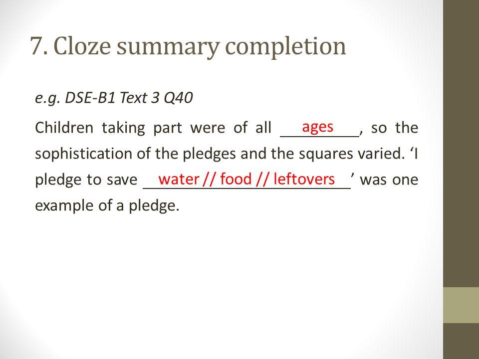 7. Cloze summary completion e.g.