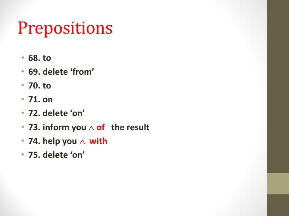 Prepositions 68. to 69. delete 'from' 70. to 71. on 72. delete 'on' 73. inform you  of the result 74. help you  with 75. delete 'on'