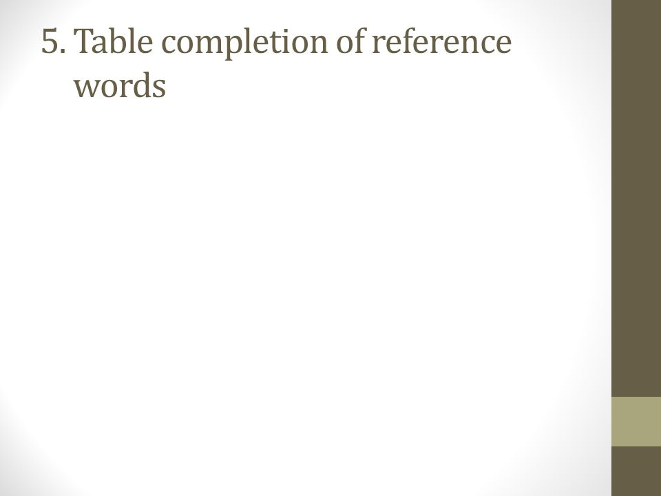 5. Table completion of reference 5. words